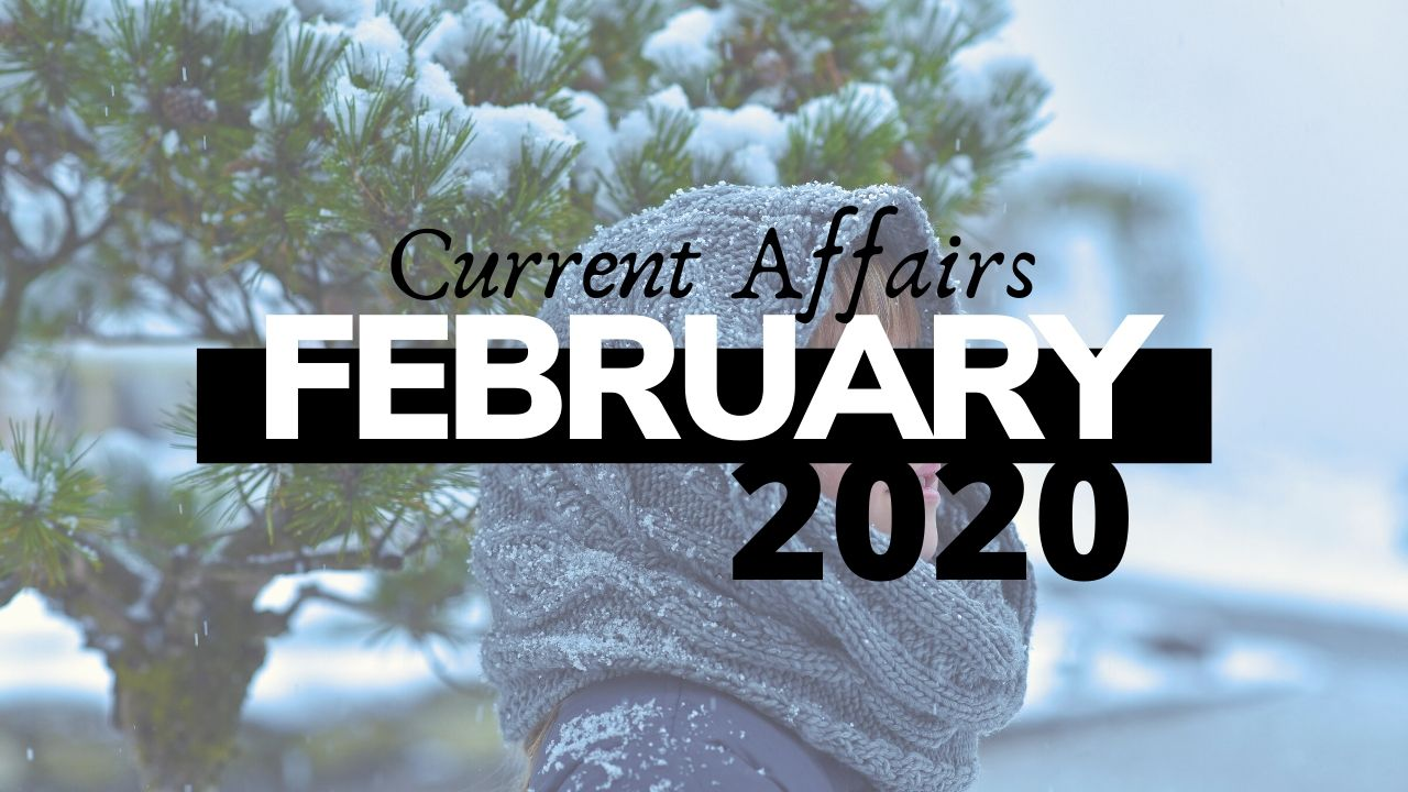 february 2020 current affairs